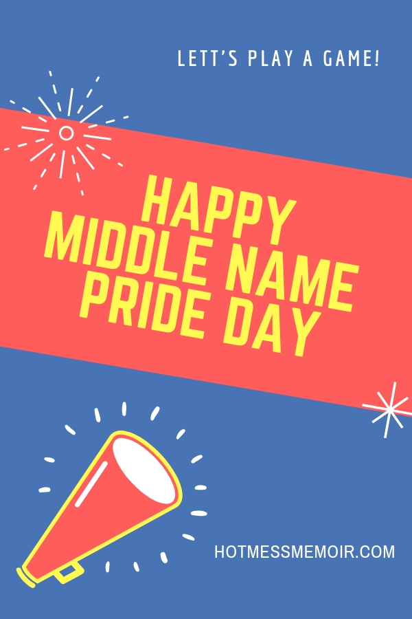 Happy Middle Name Pride Day